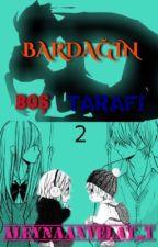 BARDAĞIN BOŞ TARAFI (Ayando Fanfic)  by AleynaAnyelaT_T