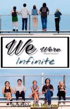 We Were Infinite [Quotes] by ShaylenJackson