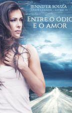 Entre o ódio e o amor - Série Lennox - Livro 10 (Degustação) by JenniferSouzaAutora