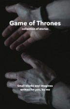 Game Of Thrones One Shots by sandorcIegane