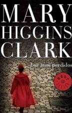 Los años perdidos - Mary Higgins Clark by Andre-castro98