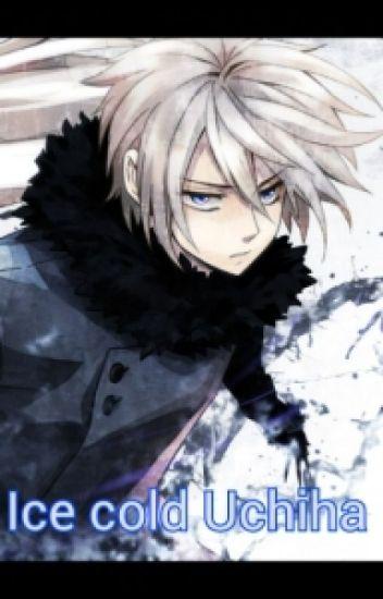 Ice cold Uchiha(Naruto fanfiction)