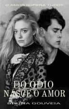 Do Ódio Nasce O Amor by brunasantos61