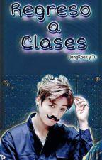 Regreso a clases (JungKook y tu)   (1ra & 2da temporada)  by IvetteDikenli6
