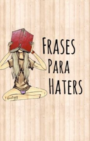 Frases Para Haters Frase 47 Wattpad
