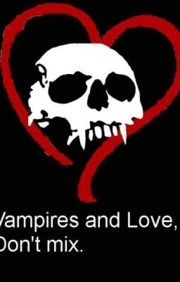 Vampires and Love, Don't Mix