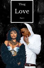 Thug Love (August Alsina Book 1 ) [  EDITING / REDOING ] by AnonymousChocolate_