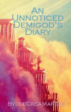 An Unnoticed Demigod's Diary by IceCreaMarble