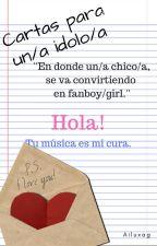 Cartas Para Un/a Ídolo/a. © by Ailuxag