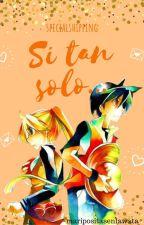 Si tan solo... (specialshipping) by maripositasenlawata