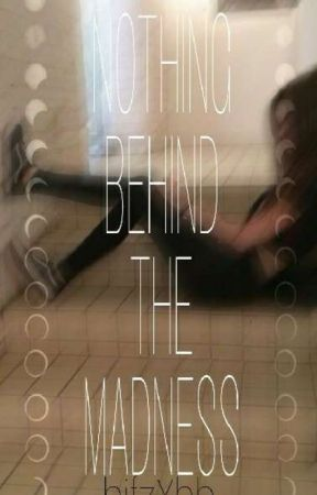Nothing Behind The Madness by bifzXhh