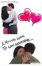 A Million Ways to Say Goodbye [FINISHED] by goopgangsta