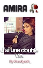 Amira : « j'ai une double vie. » by TheChroniqueuses