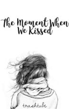 That Moment When We Kissed|septiishu by trashtube