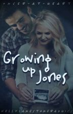 Growing Up Jones by Oncer-At-Heart