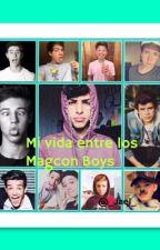 Mi vida entre los Magcon Boys by _Jael_