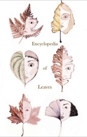 Encyclopedia of Leaves by KeeperOfTheSticks
