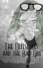 The Outsiders and the Bad Girl by HotPinkMonkey