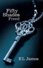 Fifty Shades Freed By. E. L. James ( lanjutan Fifty Shades Darker ) by itskepo