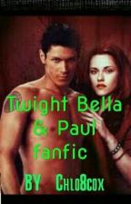 twilight paul and bella fanfic by chloe8cox