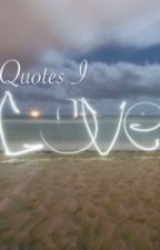Quotes I love by Pentaholicfruitler
