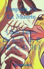 Después De La Muerte ( A. V. & _____ ) 2do libro *  L. C. D. F. y E. C. D. H *  by xcxnxlxx