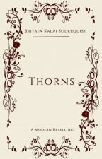 """Thorns: A Modern Retelling of """"Beauty and the Beast"""" (#WattpadBlockParty) by britainkalai"""