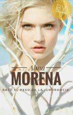 ALMA MORENA Bajo El Peso De La Ignorancia© by EmilyBonitah