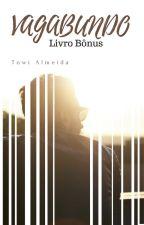 Vagabundo - Livro Bônus by Towi__Almeida