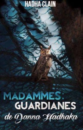 MADAMMES: Guardianes de Donna HadhaKa by Hadha1305