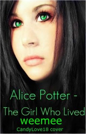 Alice Potter - The girl who lived