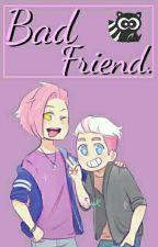 Bad Friend. «FnaFHS»   Book 3   by I_Hinxmi_I
