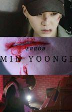 |•Error Min YoonGi•| ►Segunda Temporada◄ →YoonMin← by ElculodeJimeno