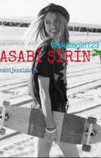 ASABİ ŞİRİN by skategirl123