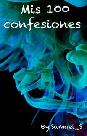 Mis 100 confesiones  by Samuel_S