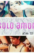 """""""Solo Amor"""" by InfiniteDreams2"""