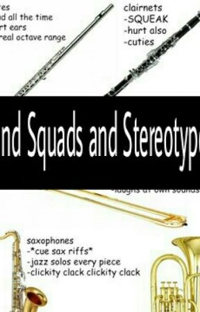 Band Squads and Stereotypes by Xx_Skydreamur_xX