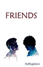 Friends | Malec [AU] by audacieusement