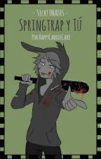 Sick! FNAFHS || Springtrap y Tú by HappyCarrotCake