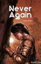 Never Again by meggitymegmeg0491