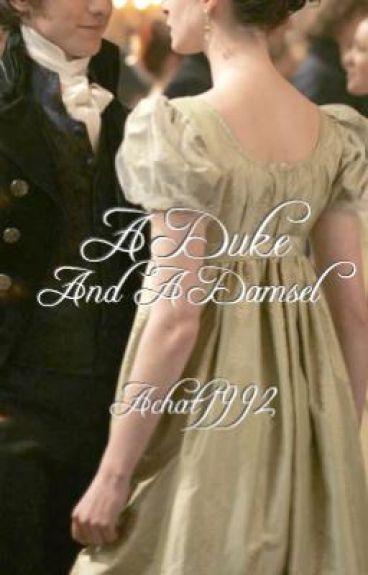 A Duke and A Damsel