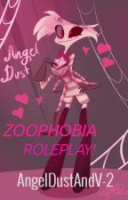 ZOOPHOBIA ROLEPLAY by AngelDustAndV-2