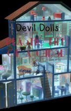 Devil Dolls (Plastic Life of a Curse) by HomicidalHarles