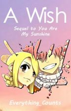 A Wish - Sequel to You Are My Sunshine by Everything_Counts
