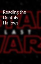 Reading the Deathly Hallows by OwenHumphrey