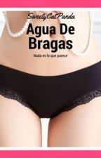 Agua De Bragas by SweetyCatPanda