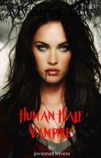 Human Half Vampire  by jovanna83rivera