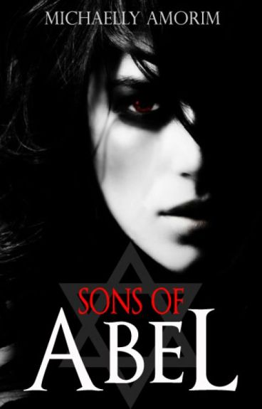 Sons Of Abel - blood heirs (English Version) by MichaellyAmorim