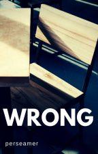 wrong. ㅡ Yeri. ✔ by perseamer