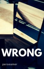 wrong. by krongiex